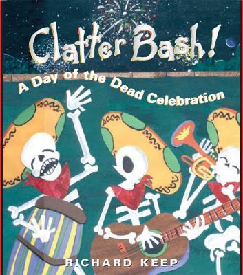 Clatter Bash! By Keep, Richard/ Keep, Richard (ILT)